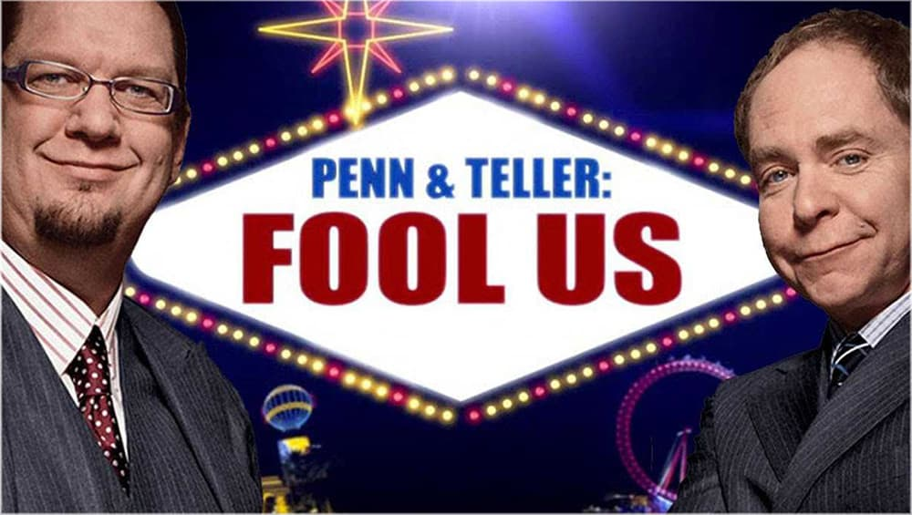 As seen on: Penn & Teller: Fool Us