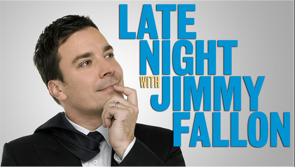 As seen on: Late Night with Jimmy Fallon